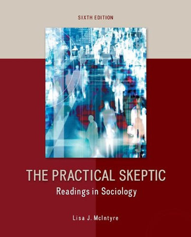 The Practical Skeptic: Readings in Sociology (B&B Sociology)