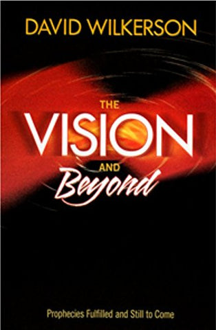 """The Vision and Beyond, Prophecies Fulfilled and Still to Come"""