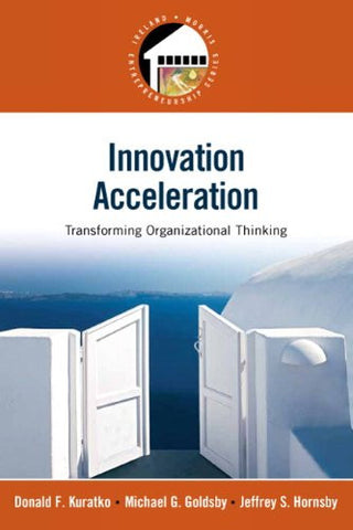 Innovation Acceleration: Transforming Organizational Thinking (Prentice Hall Entrepreneurship)