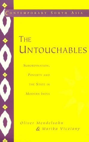 The Untouchables: Subordination, Poverty and the State in Modern India (Contemporary South Asia)