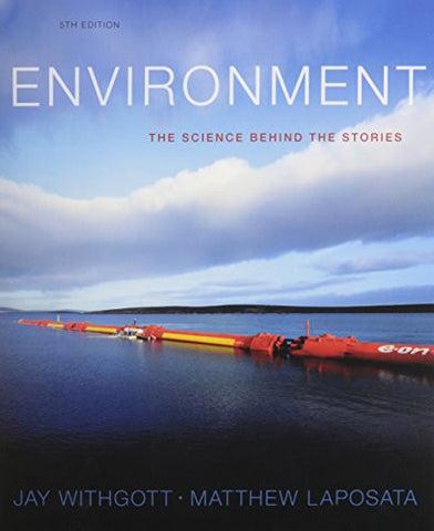 Environment: The Science Behind the Stories and MasteringEnvironmentalScience with eText and Access Card (5th Edition)