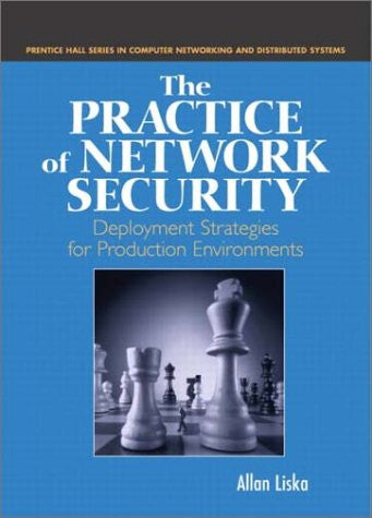The Practice of Network Security: Deployment Strategies for Production Environments