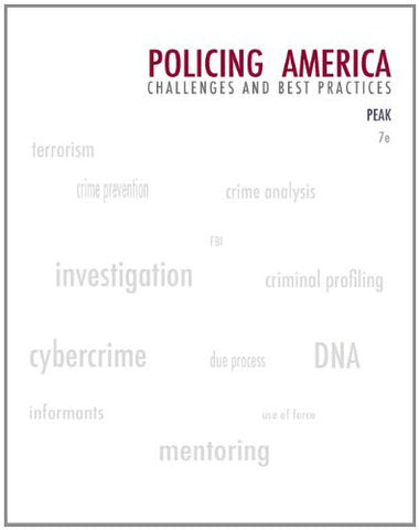 Policing America: Challenges and Best Practices (Careers in Law Enforcement and Public/Private Policing), 7th Edition