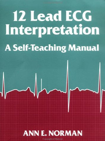 12-Lead ECG Interpretation: A Self-Teaching Manual