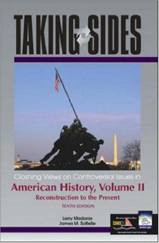 Taking Sides: Clashing Views on Controversial Issues in American History, Volume II
