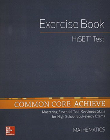 Common Core Achieve, HiSET Exercise Book Mathematics (BASICS & ACHIEVE)