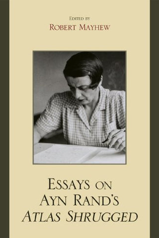 Essays on Ayn Rand's Atlas Shrugged