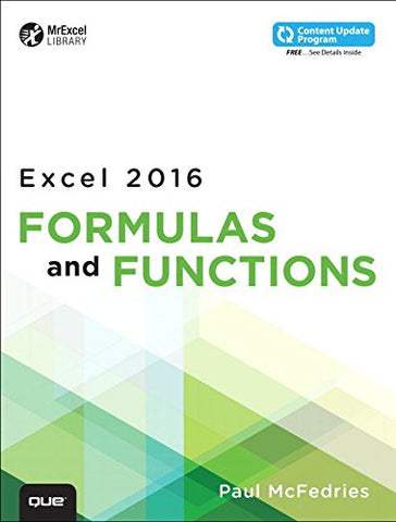 Excel 2016 Formulas and Functions (includes Content Update Program) (MrExcel Library)