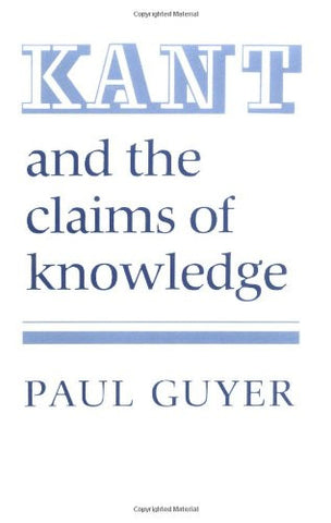 Kant and the Claims of Knowledge (Cambridge Paperback Library)