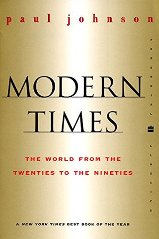 Modern Times  Revised Edition: The World from the Twenties to the Nineties (Perennial Classics)