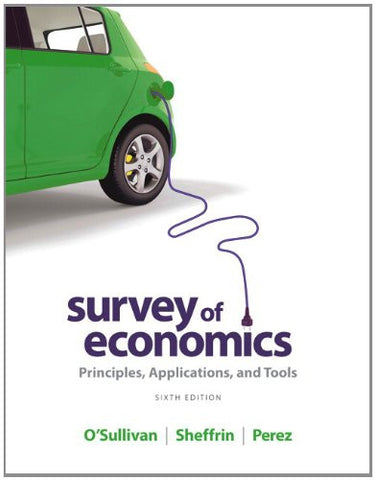 Survey of Economics: Principles, Applications, and Tools (6th Edition)