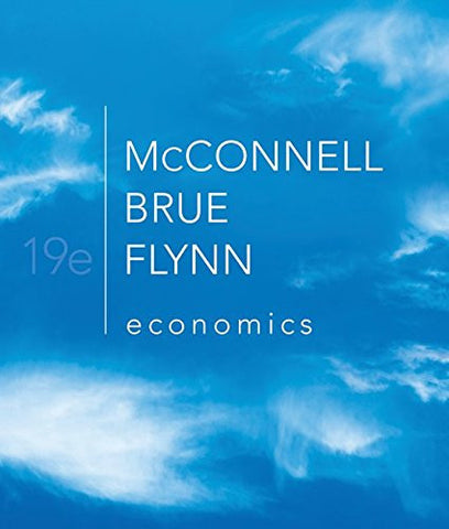 Economics: Principles, Problems, and Policies, 19th Edition