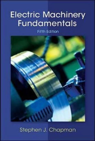 Electric Machinery Fundamentals (Irwin Electronics & Computer Enginering)