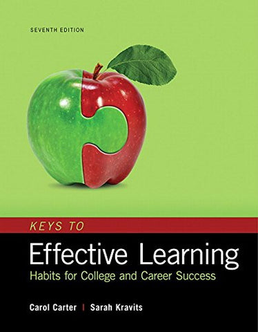 Keys to Effective Learning: Habits for College and Career Success (7th Edition)