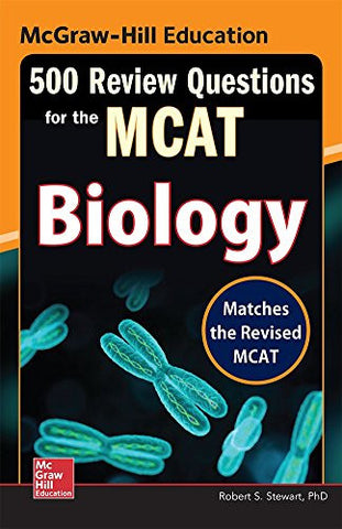 McGraw-Hill Education 500 Review Questions for the MCAT: Biology