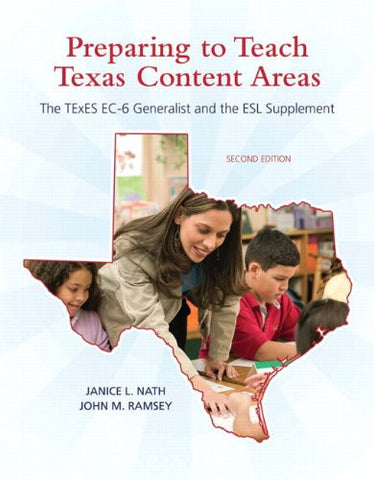 Preparing to Teach Texas Content Areas: The TExES EC-6 Generalist & the ESL Supplement (2nd Edition) (Pearson Custom Education)