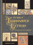 The Bible of Illuminated Letters: A Treasury of Decorative Calligraphy (Quarto Book)