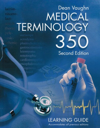 Medical Terminology 350: Learning Guide (Dean Vaughn Total Retention System)