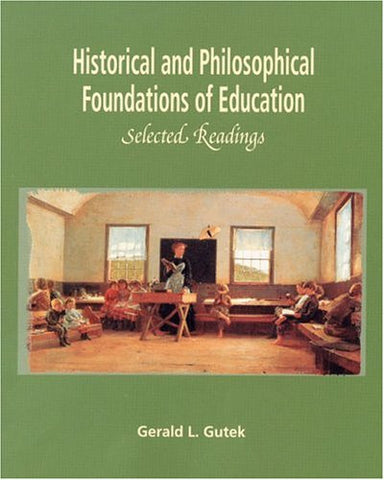Historical and Philosophical Foundations of Education: Selected Readings