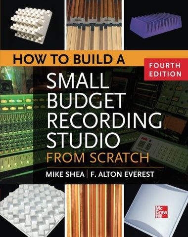 How to Build a Small Budget Recording Studio from Scratch 4/E (Electronics)