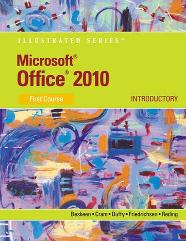 Microsoft Office 2010: Illustrated Introductory, First Course (Available Titles Skills Assessment Manager (SAM) - Office 2010)