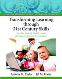 Transforming Learning through 21st Century Skills: The Who Took My Chalk?™ Model for Engaging You and Your Students