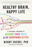 Healthy Brain, Happy Life: A Personal Program to Activate Your Brain and Do Everything Better