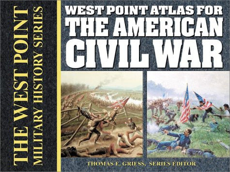 West Point Atlas for the  American Civil War (The West Point Military History Series)