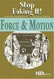 Force and Motion: Stop Faking It! Finally Understanding Science So You Can Teach It