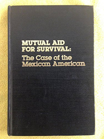 Mutual Aid for Survival: The Case of the Mexican American