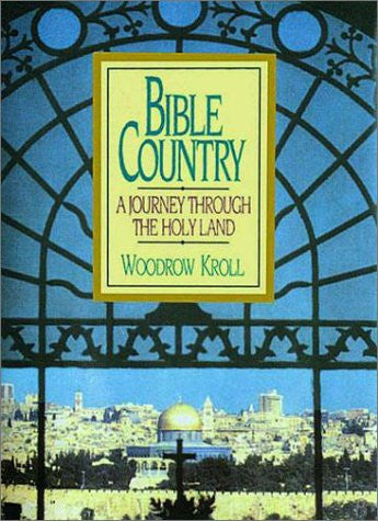 Bible Country: A Journey Through the Holy Land