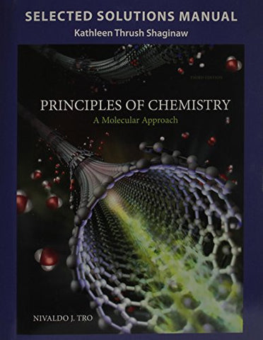 Selected Solution Manual for Principles of Chemistry: A Molecular Approach