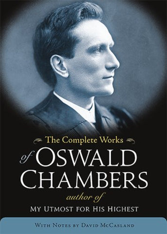 THE Complete Works Of Oswald Chambers (OSWALD CHAMBERS LIBRARY)