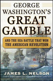 George Washington's Great Gamble: And the Sea Battle That Won the American Revolution (International Marine-RMP)