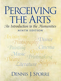 Perceiving the Arts: An Introduction to the Humanities (9th Edition)