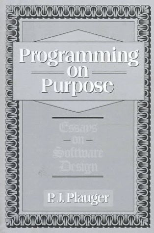 Programming on Purpose: Essays on Software Design