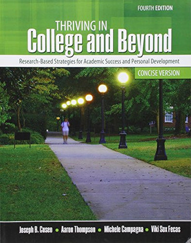 Thriving in College and Beyond: Research-Based Strategies for Academic Success and Personal Development: Concise Version