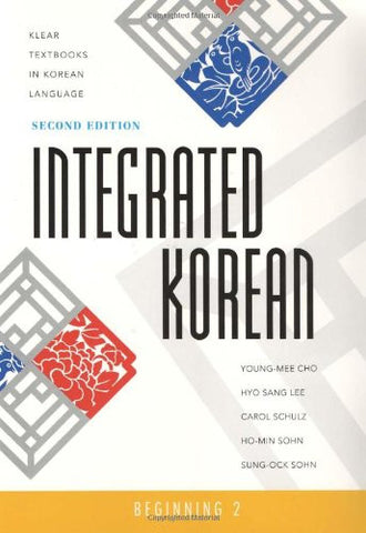 Integrated Korean: Beginning 2, 2nd Edition (KLEAR Textbooks in Korean Language)