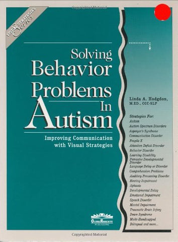 Solving Behavior Problems in Autism (Visual Strategies Series)