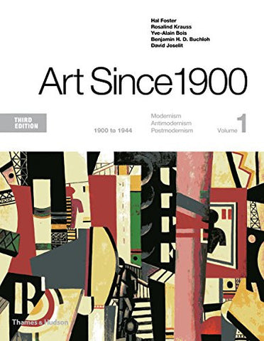 Art Since 1900: 1900 to 1944 (Third Edition)  (Vol. 1)