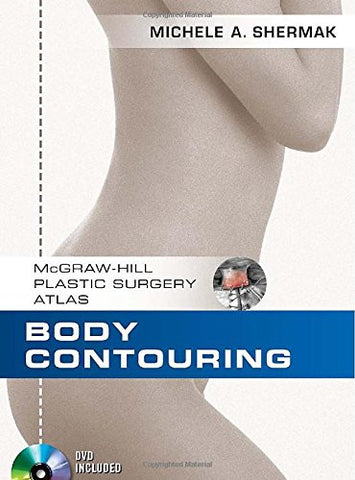 Body Contouring (McGraw-Hill Plastic Surgery Atlas)