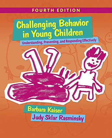 Challenging Behavior in Young Children: Understanding, Preventing and Responding Effectively with Enhanced Pearson eText -- Access Card Package (4th Edition) (What's New in Early Childhood Education)