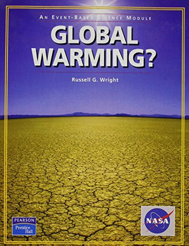 PRENTICE HALL EVENT BASED SCIENCE GLOBAL WARMING! STUDENT EDITION 2005