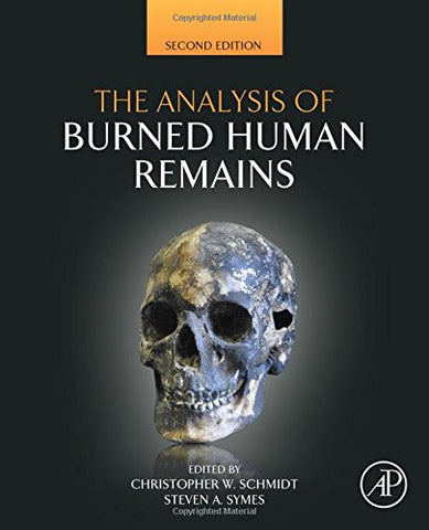 The Analysis of Burned Human Remains, Second Edition (Atlas of Surgical Pathology)
