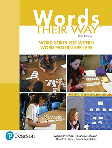 Words Their Way: Word Sorts for Within Word Pattern Spellers (3rd Edition) (What's New in Literacy)