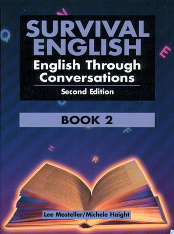 Survival English: English Through Conversations, Book 2, Second Edition