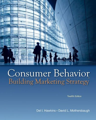 Consumer Behavior: Building Marketing Strategy, 12th Edition