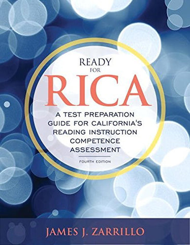 Ready for RICA: A Test Preparation Guide for California's Reading Instruction Competence Assessment with Enhanced Pearson eText -- Access Card Package (4th Edition) (What's New in Literacy)