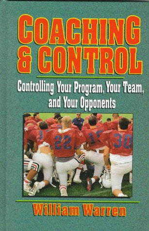 Coaching & Control: Controlling Your Program, Your Team, and Your Opponents