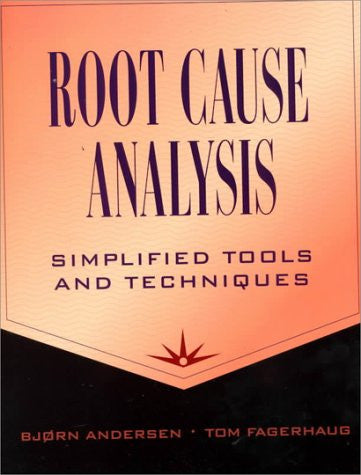 Root Cause Analysis: Simplified Tools and Techniques